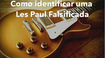 Como identificar uma Les Paul falsificada