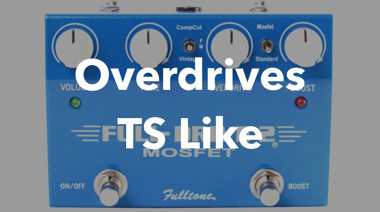 Overdrives Tube Screamer Like